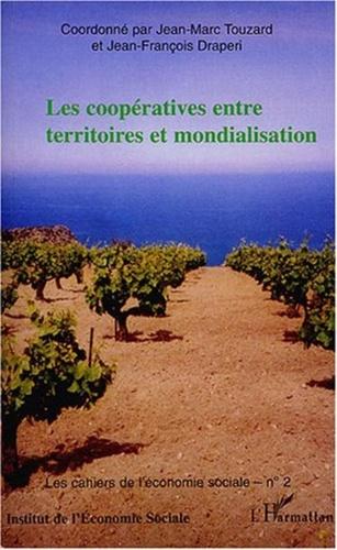 Jean-Marc Touzard et Jean-François Draperi - Les coopératives entre territoires et modernisation.