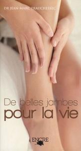 Jean-Marc Trauchessec - De belles jambes pour la vie.