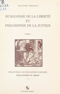 Jean-Marc Trigeaud - Humanisme de la liberté et philosophie de la justice (1).