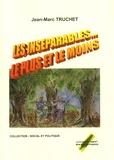 Jean-Marc Truchet - Les inséparables... - Le plus et le moins.