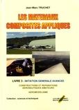 Jean-Marc Truchet - Les matériaux composites appliqués - Livre 3, Construction amateur aviation - aéromodélisme, initiation avancée.
