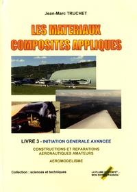 Goodtastepolice.fr Les matériaux composites appliqués - Livre 3, Construction amateur aviation - aéromodélisme, initiation avancée Image