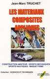 Jean-Marc Truchet - Les matériaux composites appliqués - Livre 5, Construction amateur, sports mécaniques et nautiques, maquettisme.