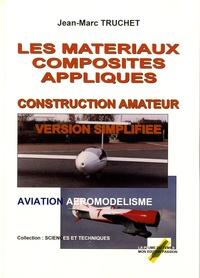 Jean-Marc Truchet - Les matériaux composites appliqués - Livre 2, Construction amateur maquettisme version simplifiée.