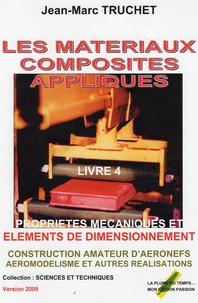 Jean-Marc Truchet - Les matériaux composites appliqués - Livre 4, Propriétés mécaniques et éléments de dimensionnement.