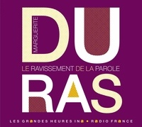 Jean-Marc Turine et Marguerite Duras - Marguerite Duras - Le ravissement de la parole. 1 CD audio MP3