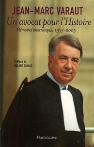 Un avocat pour l'Histoire- Mémoires interrompus 1933-2005 - Jean-Marc Varaut | Showmesound.org