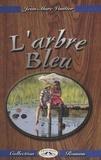 Jean-Marc Vautier - L'Arbre bleu.