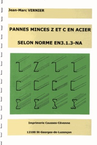 Jean-Marc Vernier - Pannes minces Z et C en acier selon norme EN3.1.3-NA.