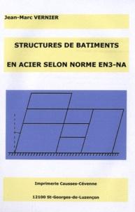 Jean-Marc Vernier - Structures de bâtiments en acier selon norme EN3-NA.
