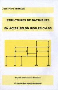 Jean-Marc Vernier - Structures de bâtiments en acier selon règles CM.66.