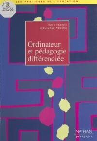 Jean-Marc Versini et Anny Versini - Ordinateur et pédagogie différenciée.