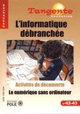 Jean-Marc Vincent - L'informatique débranchée - Le numérique sans ordinateur.