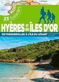 Hyères et ses îles d'or- De Porquerolles à l'île du Levant, 23 balades - Jean-Marc Vincenti pdf epub