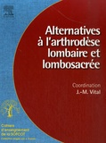 Jean-Marc Vital - Alternatives à l'arthrodèse lombaire et lombosacrée.