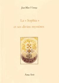 """Jean-Marc Vivenza - La """"Sophia"""" et ses divins mystères."""