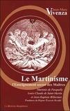 Jean-Marc Vivenza - Le Martinisme - L'enseignement secret des Maîtres.