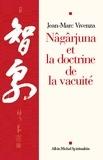 Jean-Marc Vivenza - Nâgârjuna et la doctrine de la vacuité.