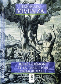 Jean-Marc Vivenza - René Guénon et la tradition primordiale.