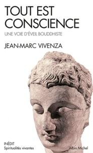 Tout est conscience- Une voie d'éveil bouddhiste - Jean-Marc Vivenza   Showmesound.org