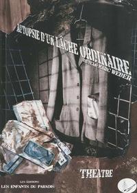 Jean-Marc Weber - Autopsie d'un lâche ordinaire.