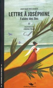Jean-Marc Wollscheid - Lettre à Joséphine - Fables des îles.