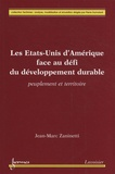 Jean-Marc Zaninetti - Les Etats-Unis d'Amérique face au défi du développement durable - Peuplement et territoire.