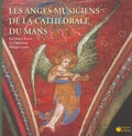 Jean-Marcel Buvron et Luc Chanteloup - Les anges musiciens de la cathédrale du Mans. 1 CD audio