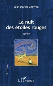 Jean-Marcel Cheyron - La nuit des étoiles rouges.
