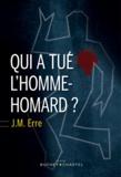 Jean-Marcel Erre - Qui a tué l'homme-homard ?.