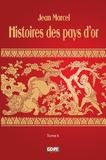 Jean Marcel - Histoires des pays d'or - Tome II.