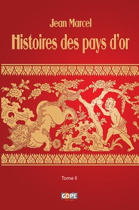 Jean Marcel - Histoires des pays d'or - Tome II.