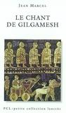 Jean Marcel - Le chant de Gilgamesh.