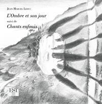 Jean-Marcel Leduc - L'Ombre et son jour.