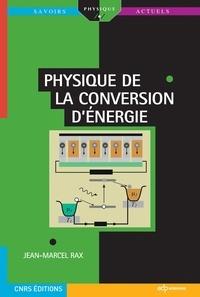 Jean-Marcel Rax - Physique de la conversion d'énergie.