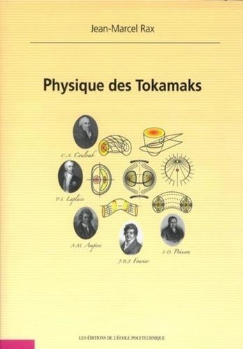 Jean-Marcel Rax - Physique des Tokamaks.