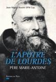 Jean-Marcel Rossini - L'Apôtre de Lourdes - Père Marie-Antoine.