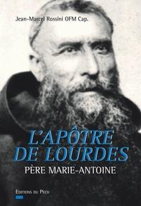 LApôtre de Lourdes - Père Marie-Antoine.pdf