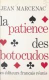 Jean Marcenac - La patience des botocudos.
