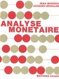Jean Marchal et Jacques Lecaillon - Analyse monétaire - Monnaie, équilibre, inflation.