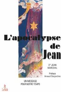 Jean Marchal - L'apocalypse de Jean - Un message pour notre temps.
