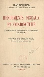 Jean Marchal et Gaëtan Pirou - Rendements fiscaux et conjoncture - Contribution à la théorie de la sensibilité des impôts.