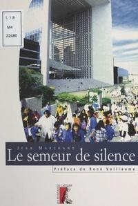 Jean Marchand et Philippe Lissac - Le semeur de silence.