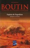 """Jean Marchioni - Boutin - Pionnier de l'Algérie française, le """"Lawrence"""" de Napoléon, espion à Alger et en Orient."""