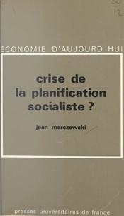 Jean Marczewski et Pierre Tabatoni - Crise de la planification socialiste ?.