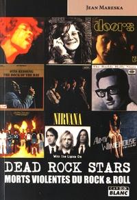Jean Mareska - Dead Rock Stars - Morts violentes du rock & roll.