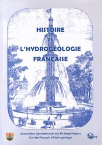 Jean Margat et Didier Pennequin - Histoire de l'hydrogéologie française.