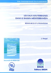 Jean Margat - Les eaux souterraines dans le bassin méditerranéen - Ressources et utilisations.