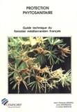 Jean-Marie Abgrall - Guide technique du forestier méditerranéen français Tome 5 - Protection phytosanitaire.