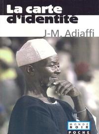 Jean-Marie Adiaffi - La carte d'identité Coll. Monde Noir poche.